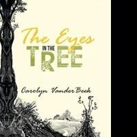 Carolyn VanderBeek Presents THE EYES IN THE TREE