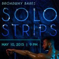 BC/EFA's BROADWAY BARES: SOLO STRIPS 2015 Will Steam Up 42West in May; Tickets Now on Sale!