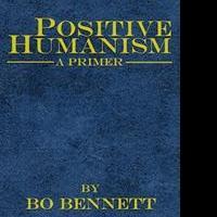 Social Scientist Bo Bennett Releases POSITIVE HUMANISM