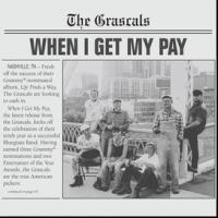 The Grascals Release New Album WHEN I GET MY PAY Today