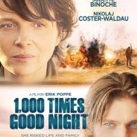 War Photo Journalist Drama 1,000 TIMES GOOD NIGHT Heads to DVD Today