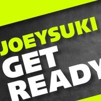 JOEYSUKI Releases New Single 'Get Ready' Today