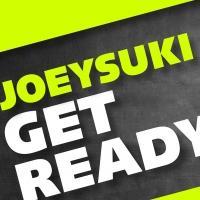 JOEYSUKI Releases New Single 'Get Ready' Today
