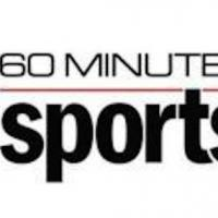 60 MINUTES SPORTS to Cover Prospects of Body Monitoring Sensors, 5/7