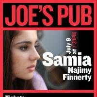 Samia Najimy Finnerty to Play Joe's Pub, 7/9