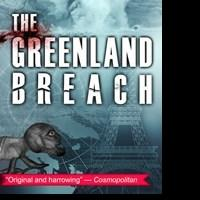 Le French Book Releases Cli-Fi Spy Novel, THE GREENLAND BREACH, 10/30