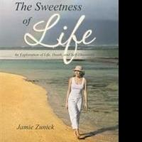 Jamie Zunick Launches New Marketing Push for THE SWEETNESS OF LIFE