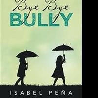 Isabel Peña Releases BYE BYE BULLY