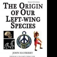 John Hayberry Shares THE ORIGIN OF OUR LEFT-WING SPECIES