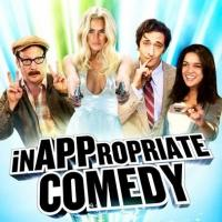 Sketch Comedy Film INAPPROPRIATE COMEDY Comes to DVD Today