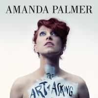 BWW Review: Amanda Palmer's 'The Art of Asking, or How I Learned to Stop Worrying and Let People Help'