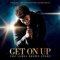 Soundtrack for Universal Pictures James Brown Biopic GET ON UP Out Today