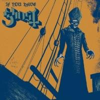 Ghost B.C.'s New EP IF YOU HAVE GHOST Now Available