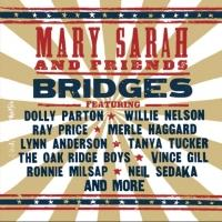 Cleopatra Records Releases Mary Sarah 'BRIDGES' Today, Feat. Dolly Parton, Willie Nelson, Merle Haggard, Oak Ridge Boys & More