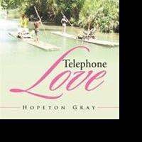 TELEPHONE LOVE by Hopeton Gray is Now Available