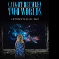 Judith L. Cameron Releases CAUGHT BETWEEN TWO WORLDS