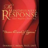 Family Therapist, Author Deborah C. Moore Releases THE MINDFULNESS RESPONSE