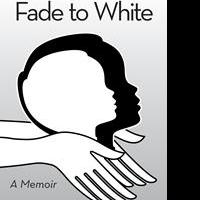Dr. Edward Nichols Releases FADE TO WHITE