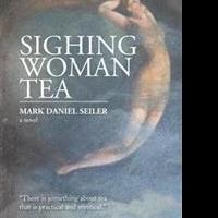 Mark Daniel Seiler Releases SIGHING WOMAN TEA