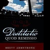 Brett Armstrong Pens DESTITUTIO AUOD REMISSIO