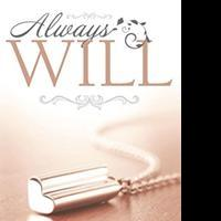 New Novel by 14 Year Old, ALWAYS WILL Explores a Woman's Journey of Growing Up