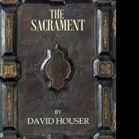 David Houser Releases THE SACRAMENT