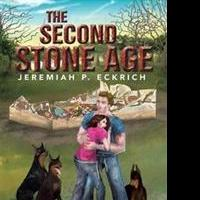 Jeremiah P. Eckrich Releases THE SECOND STONE AGE