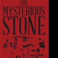 New Book Unveils THE MYSTERIOUS STONE