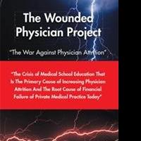 Curtis G. Graham Details THE WOUNDED PHYSICIAN PROJECT in New Book