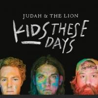JUDAH & THE LION Announce Debut Full Length 'Kids These Days', Out 9/9