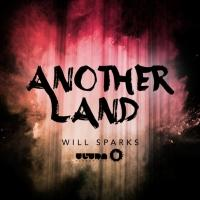 WILL SPARKS Releases New Music Video for 'Another Land'