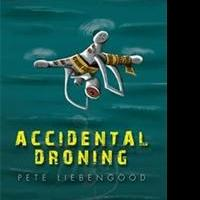 Pete Liebengood Reveals ACCIDENTAL DRONING