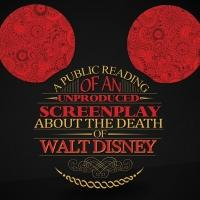 Road Less Traveled to Present A PUBLIC READING OF AN UNPRODUCED SCREENPLAY ABOUT THE DEATH OF WALT DISNEY, 1/23-2/15