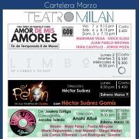 EN CARTELERA: Teatro Mil�n y Foro Lucerna - Marzo 2015