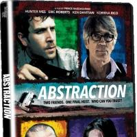 Eric Roberts & Ken Davitian Star in ABSTRACTION, Coming to DVD/VOD