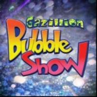 GAZILLION BUBBLE SHOW Announces Updated Holiday Schedule