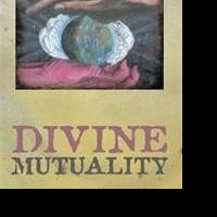 DIVINE MUTUALITY is Released