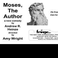 MOSES, THE AUTHOR Plays FringeNYC, Now thru 8/24