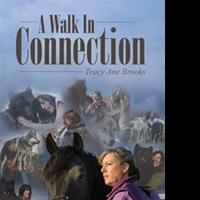 A WALK IN CONNECTION by Tracy Ane Brooks is Now Available