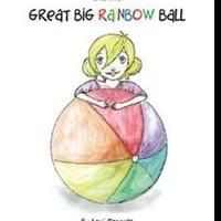New Book, ISABELLA CANNELLA AND THE GREAT BIG RAINBOW BALL, Offers a Holistic Learning Guide