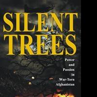 Author Nasir Shansab Writes of Afghanistan War Turmoil in SILENT TREES