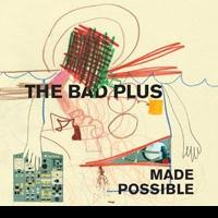 The Bad Plus Inks Multi-Album Deal with Sony Music Masterworks