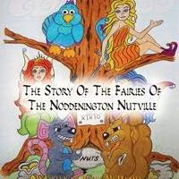 Bryan McDaniel's First Book THE STORY OF THE FAIRIES OF THE LAND OF NODDENINGTON NUTVILLE is Now Available