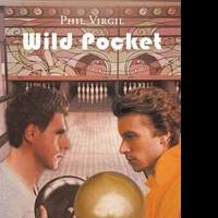 WILD POCKET by Phil Virgil Is a Vivid and Heartwarming Story about Personal Success by Overcoming Weakness and Fear
