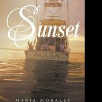 Maria Morales' First Book, SUNSET, is Now Available