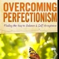 Ann W. Smith Helps in OVERCOMING PERFECTIONISM with New Book