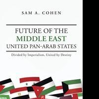 Sam A. Cohen Predicts Future of Middle East in New Book