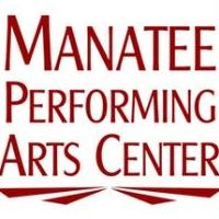 Manatee Performing Arts Center Adds New Shows Including ALMOST MANILOW, FORBIDDEN BROADWAY: GREATEST HITS & more