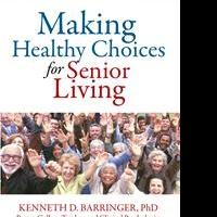 Kenneth Barringer Launches New Book to Develop Healthy Habits for Senior Living