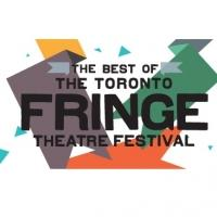 'Best of Fringe' Begins Today at the Toronto Centre for the Performing Arts